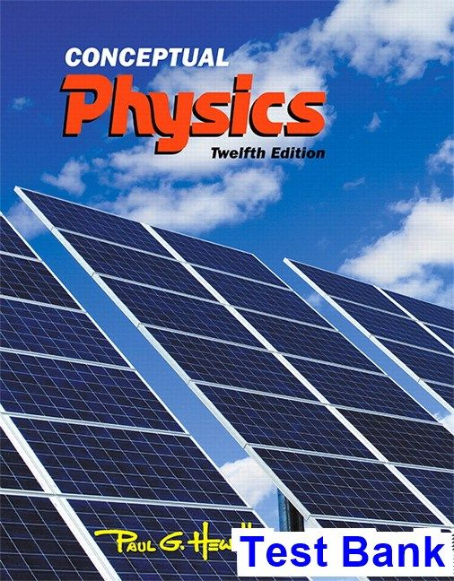 Conceptual Physics 12th Edition Hewitt Test Bank Physics