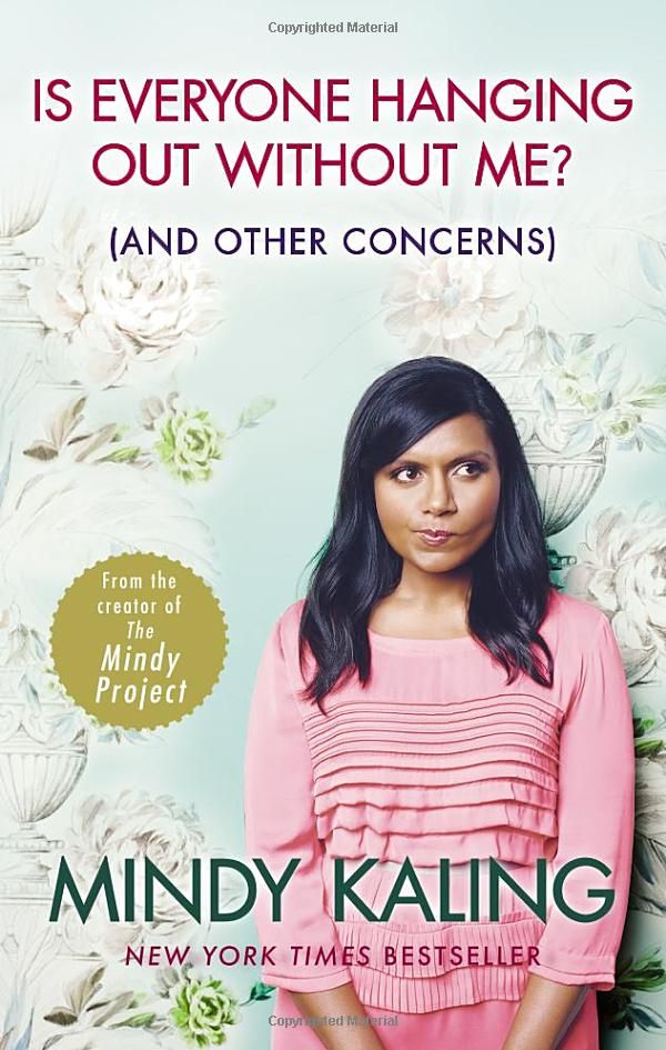 Is Everyone Hanging Out Without Me?: (And other concerns): Amazon.co.uk: Mindy Kaling: 9780091957179: Books