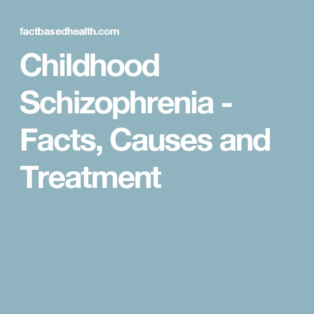 Childhood Schizophrenia - Facts, Causes and Treatment