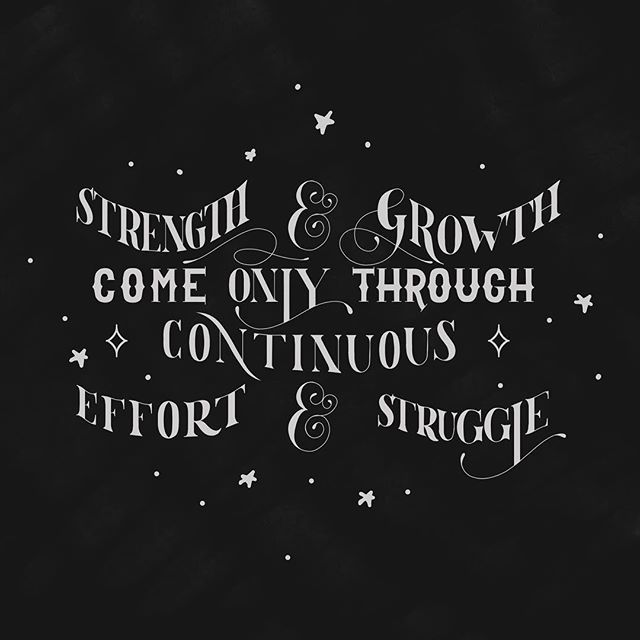 Lettering by The Branding Girl Strength & Growth Come Only Through Continuous Effort & Struggle - Napoleon Hill      #typegang #goodtype #typematters #handmadefont #typographyinspired #tyxca #typism #thedailytype #typespire #customtype #type #typespot #handlettering #typedaily #typetopia #handtype #50words #napoleonhill #lettering #thinkandgrowrich #artoftype #font #designspiration #thedesigntip #typedesign #typelove #dailytype #typeeverything #betype #thebrandingirl