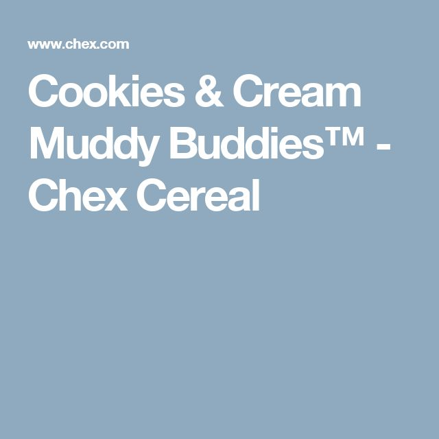 Cookies & Cream Muddy Buddies™ - Chex Cereal