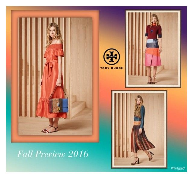 Tory Burch Fall Preview 2016! by whirlypath on Polyvore featuring Tory Burch