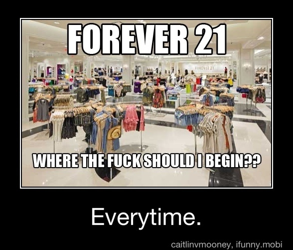 lol seriously though: Forever 21, Time Squares, Funny Things, My Life, Funny Stuff, Forever21, True Stories, Walks In, Haha So True