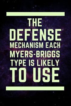 the defense mechanism each mbti personality is likely to use