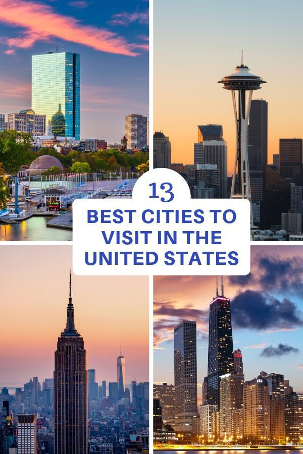 13 Best Cities To Visit In The United States Best Cities City United States