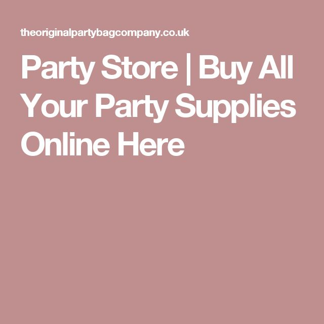 Party Store | Buy All Your Party Supplies Online Here