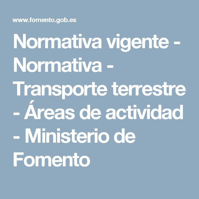 Normativa vigente - Normativa - Transporte terrestre - Áreas de actividad - Ministerio de Fomento