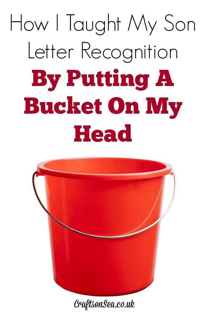 How I Taught My Son Letter Recognition By Putting A Bucket On My Head - Crafts on Sea