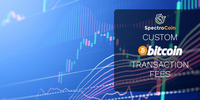 Now at SpectroCoin you can set your preferred Bitcoin transaction fees to optimize your transaction speed. You can read more in our blog post.
