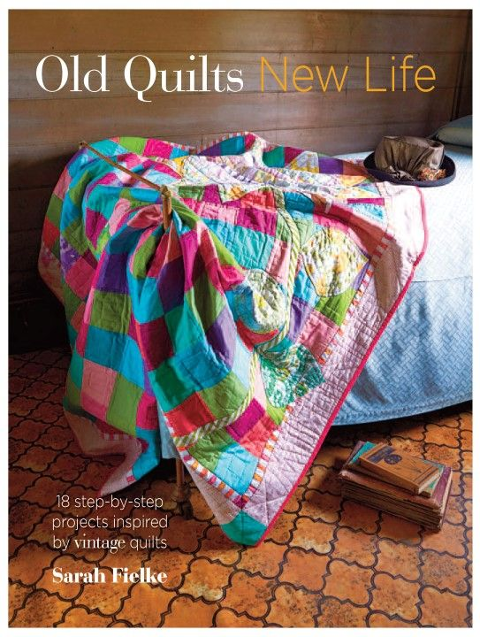 Old Quilts, New Quilts new quilting book by Sarah Fielke