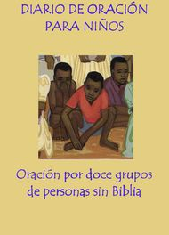 Children's Prayer Journal (Spanish) - Twelve month prayer journal in Spanish for Bibleless People Groups. - See more at: http://www.wycliffe.ca/wycliffe/resources/educational_resource.jsp?rid=14#sthash.qFsG9oYK.dpuf