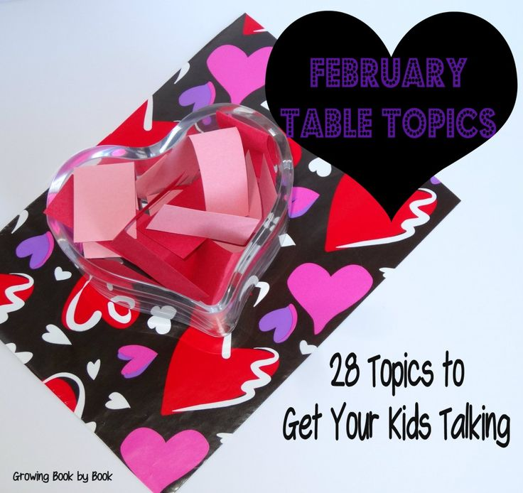 February Table Topics- 28 topics to get your kids talking from Growing Book by Book