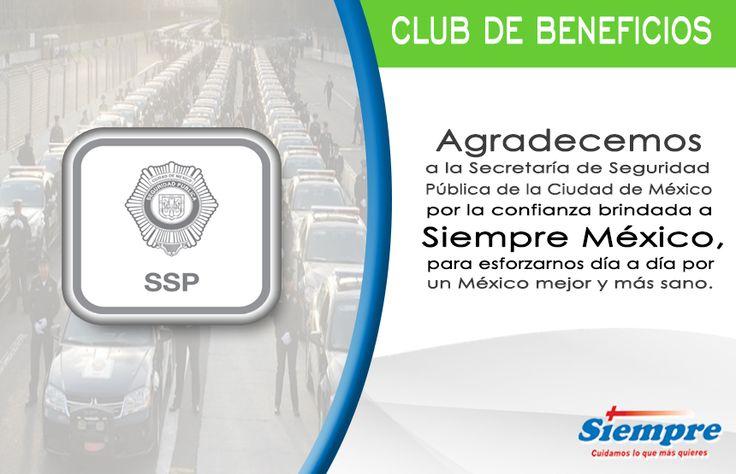 LaSecretaria de Seguridad Publica del GDFse esfuerza junto conSiempre Cuidados de Salud Méxicopor un país más sano.