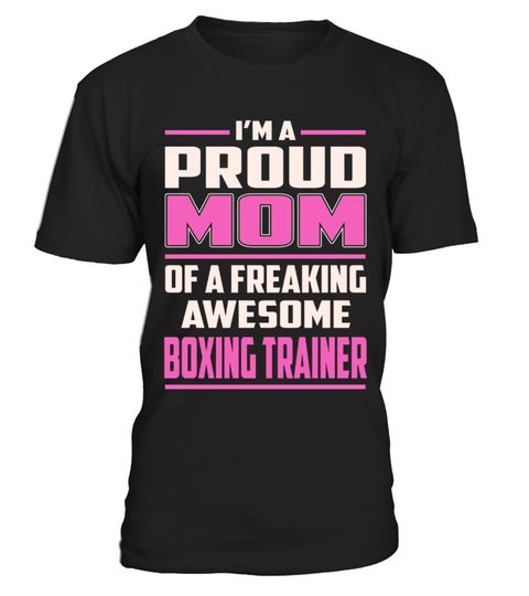 """# Boxing Trainer - Proud MOM .    I'm a Proud MOM of Afreaking Awesome Boxing Trainer Job Title T-ShirtsSpecial Offer, not available anywhere else!Available in a variety of styles and colorsBuy yours now before it is too late! Secured payment via Visa / Mastercard / Amex / PayPal / iDeal How to place an order  Choose the model from the drop-down menu Click on """"Buy it now"""" Choose the size and the quantity Add your delivery address and bank details And that's it!"""