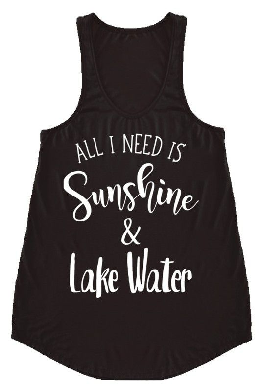 """All I need is Sunshine & Lakewater"" This tank is a must have for my water babes! Wear it to complete an outfit or wear it over your suit out on the boat. Whatever you do, wear it. Runs true to size."