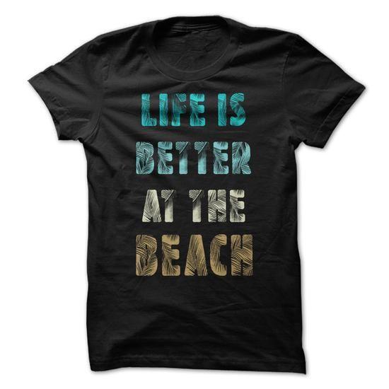 Life is Better at the Beach T-Shirt Hoodie Sweatshirts iui. Check price ==► http://graphictshirts.xyz/?p=43798