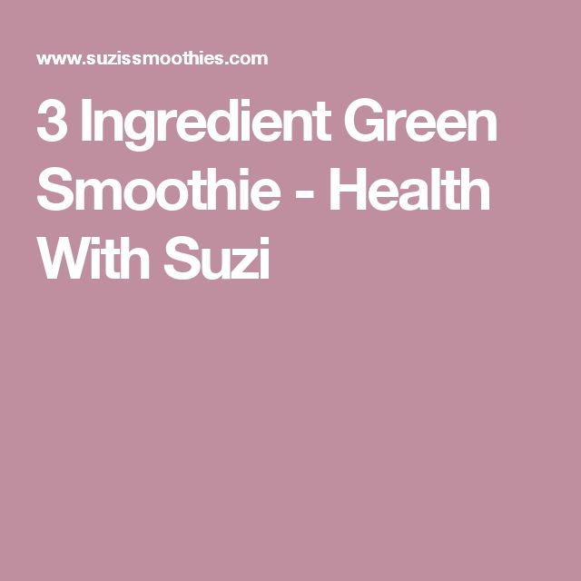 3 Ingredient Green Smoothie - Health With Suzi