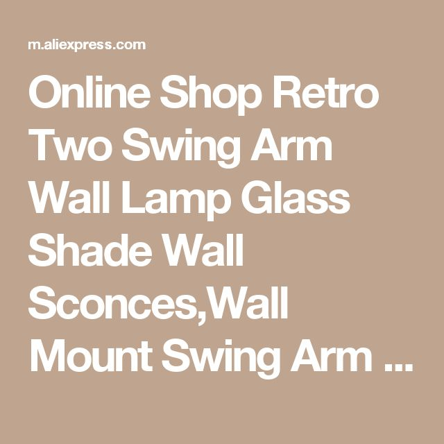 Online Shop Retro Two Swing Arm Wall Lamp Glass Shade Wall Sconces,Wall Mount Swing Arm Lamps With Edison Bulbs | Aliexpress Mobile