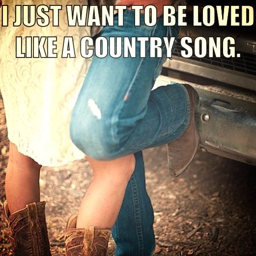 What a country girl wants ... aaaannnnddd now I'm sad. Oh gosh. #foreveralone