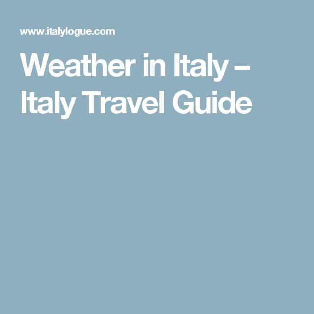 Weather in Italy – Italy Travel Guide