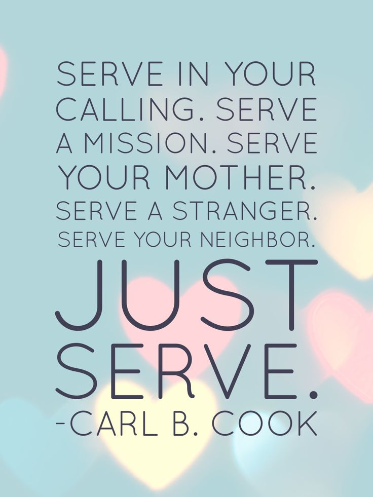 #ldsquotes #ldsconf #eldercook #service #callings #charity Serve in your calling. Serve a mission. Serve your mother. Serve a stranger. Serve your neighbor. Just serve. -Carl B. Cook