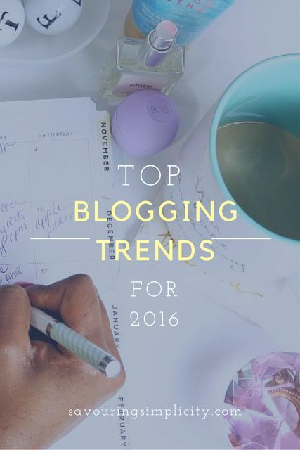 The top blogging trends for 2016 - (1) Pinterest (2) Facebook groups for bloggers (3) Videos (4) Merging of blogging, content marketing, & copywriting (5) Live streaming