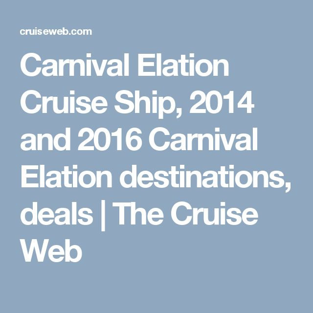 Carnival Elation Cruise Ship, 2014 and 2016 Carnival Elation destinations, deals | The Cruise Web