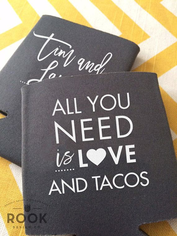 All You Need Is Love And Tacos Can Coolers Cinco De Mayo Etsy Fiesta Wedding Fiesta Bridal Shower Koozie Wedding Favors