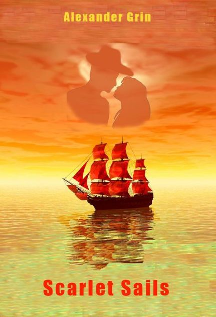 Scarlet Sails. Alexander Grin. English EditionAlexander Grin's(1880-1932) novel  Scarlet Sails is a romantic fantasy, and powerful love story. Perhaps the...
