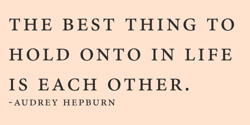 Audrey Hepburn quoteLife Quotes, Remember This, Holding, Audrey Hepburn, Wisdom, Audreyhepburn, Things, Living, Inspiration Quotes