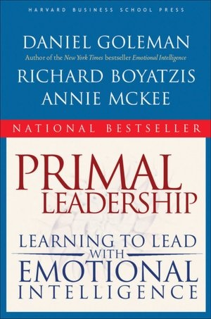 Primal Leadership: Learning to Lead With Emotional Intelligence (NOOK Book)