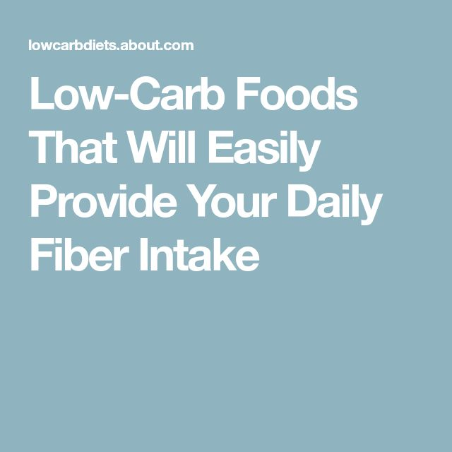 Low-Carb Foods That Will Easily Provide Your Daily Fiber Intake