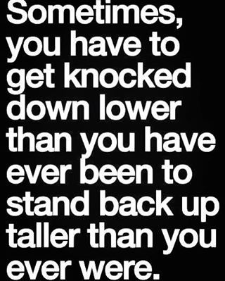 Sometimes you have to get #knocked down #lower.. #circumstances #challenges #hurdles #problems #plan #visualise #favourable #positive #negative #fall #lose #defeat #accept #try #effort #rise #tall #win #learn #experience #succeed #life #inspiration...