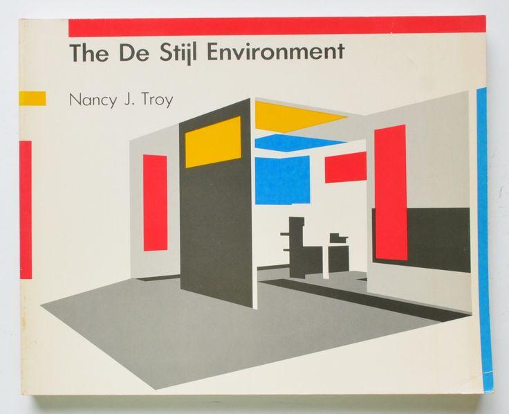 The De Stijl Environment by Nancy J. Troy