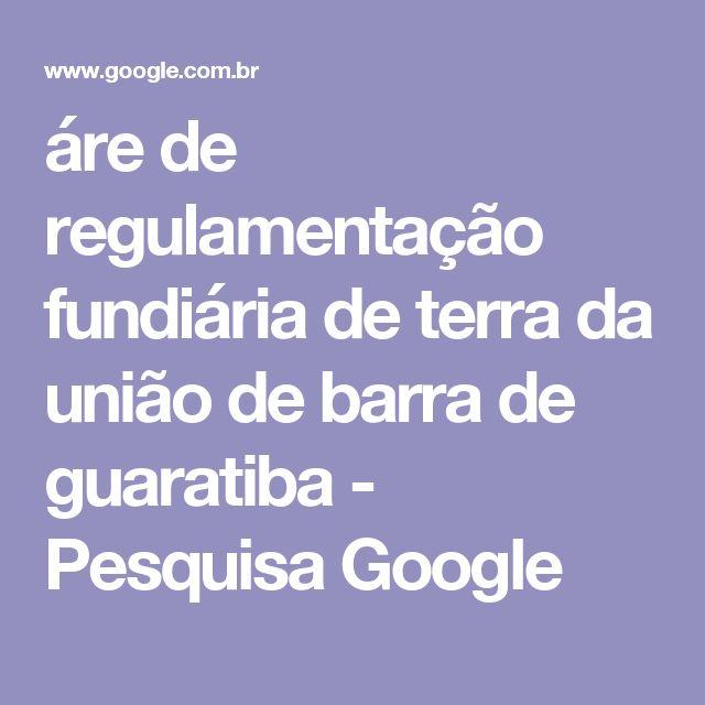 áre de regulamentação fundiária de terra da união de barra de guaratiba - Pesquisa Google