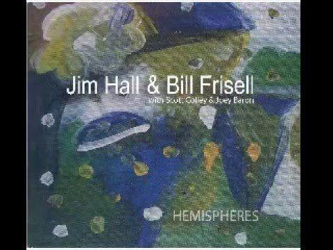 Jim Hall & Bill Frisell - Hemispheres - Duo (2008), full album, CD1