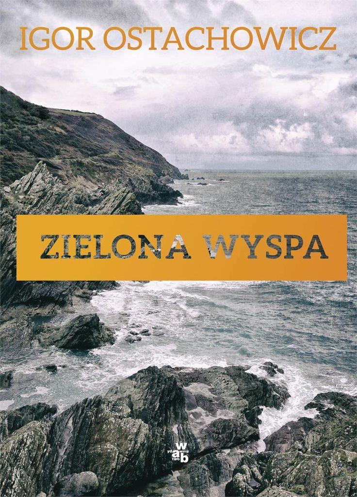 ZIELONA WYSPA Igor Ostachowicz KSIĘGARNIA INTERNETOWA AURELUS