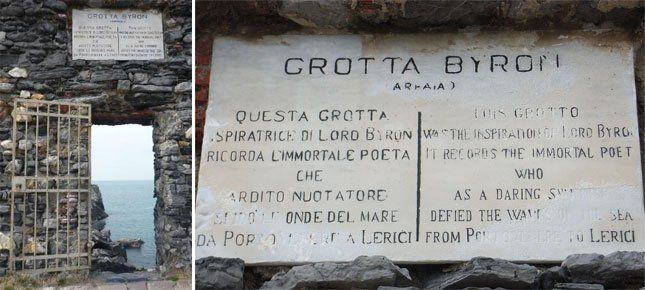 "Lord Byron was another poet that fell in love with Portovenere. It is said that he would meditate in a cave located under the Church of St. Peter. ""Grotta Arpaia"" is today also known as ""Grotta Byron"". The sign that welcomes you to this magical place reads ""This grotto was the inspiration of Lord Byron. It records the immortal poet who as a daring swimmer defied the waves of the sea from Portovenere to Lerici""."