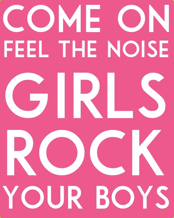 Free downloadable wall art - come on feel the noise, girls rock your boys - Southern Rags
