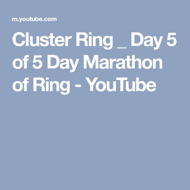 Cluster Ring _ Day 5 of 5 Day Marathon of Ring - YouTube