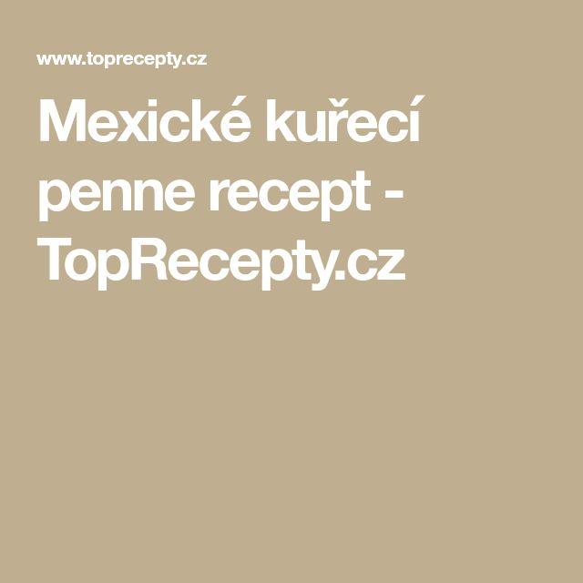 Mexické kuřecí penne recept - TopRecepty.cz