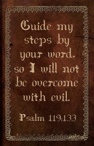 Psalm 119:133 Maybe on the front of the steps?