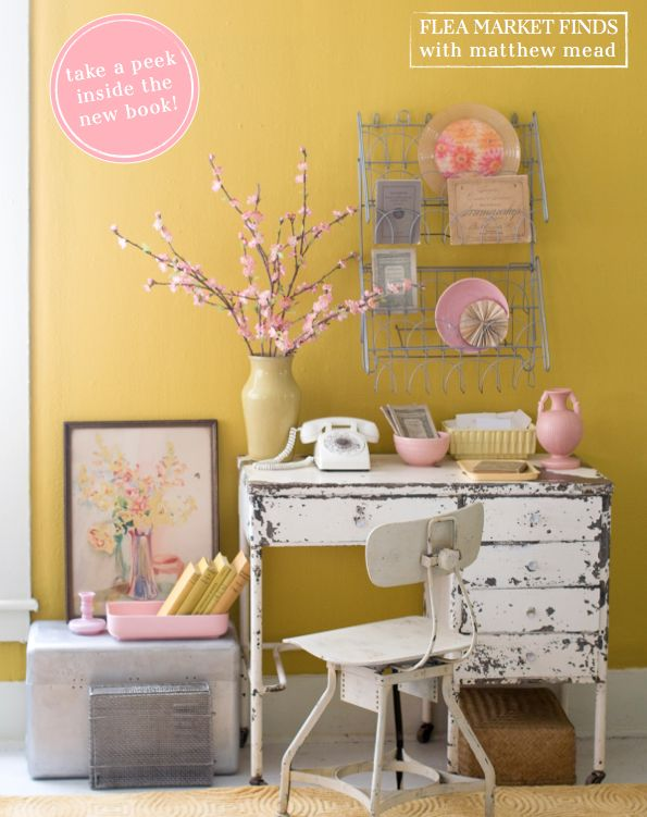 love this look!   Buy your copy of FLEA MARKET FINDS  at www.HolidaywithMatthewMead.com: Yellow Pink, Wall Colors, Yellow Wall, Offices Spaces, Shabby Chic, Colors Mixed, Bright Bazaars, Fleas Marketing Finding, New Books