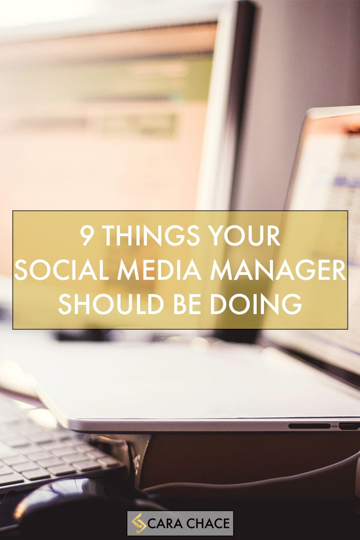 9 Things Your Social Media Manager Should Be Doing carachace.com  #RePin by AT Social Media Marketing - Pinterest Marketing Specialists ATSocialMedia.co.uk