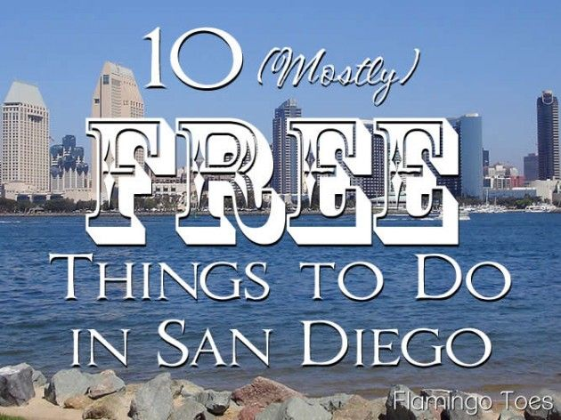10 mostly free things to do in San Diego -> compiled by @Beverly LeFevre {Flamingo Toes}