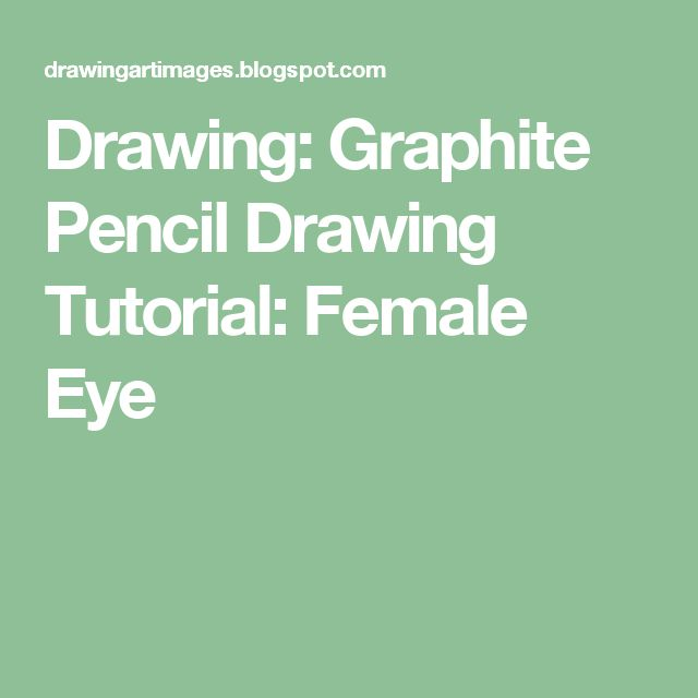 Drawing: Graphite Pencil Drawing Tutorial: Female Eye