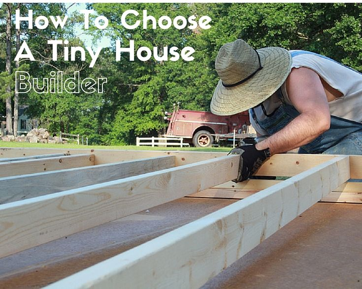 How To Choose A Tiny House Builder (part 2)