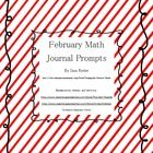 Common Core Aligned Math Journal Prompts for February!  This is a set of 25 different math journal prompts. Each page contains 10 of each prompt to...