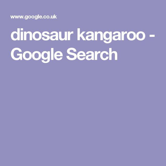 dinosaur kangaroo - Google Search