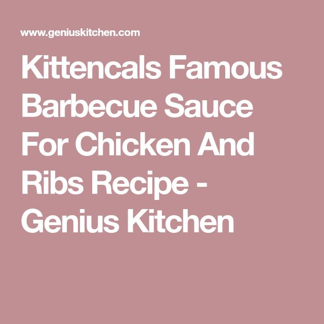 Kittencals Famous Barbecue Sauce For Chicken And Ribs Recipe - Genius Kitchen